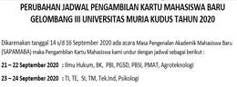 PERUBAHAN JADWAL PENGAMBILAN KARTU MAHASISWA BARU GELOMBANG III UNIVERSITAS MURIA KUDUS TAHUN 2020
